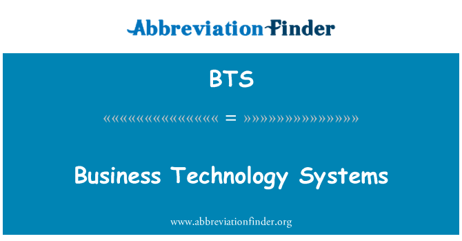 BTS: Business Technology Systems