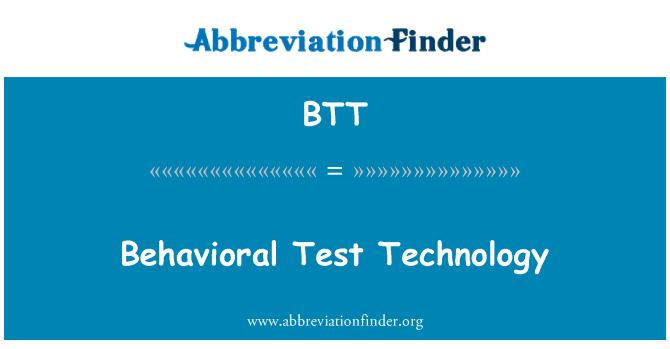 BTT: Behavioral Test Technology