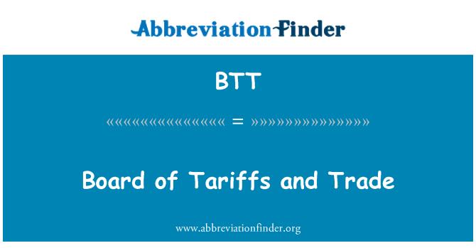 BTT: Board of Tariffs and Trade