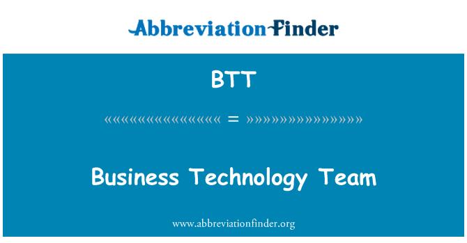 BTT: Business Technology Team