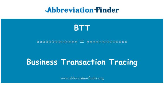 BTT: Business Transaction Tracing