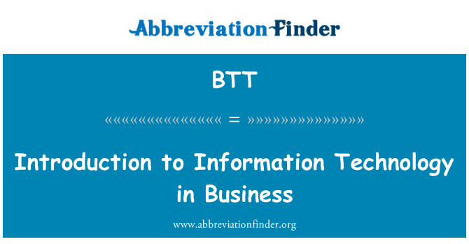 BTT: Introduction to Information Technology in Business