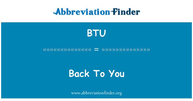 BTU: Back To You