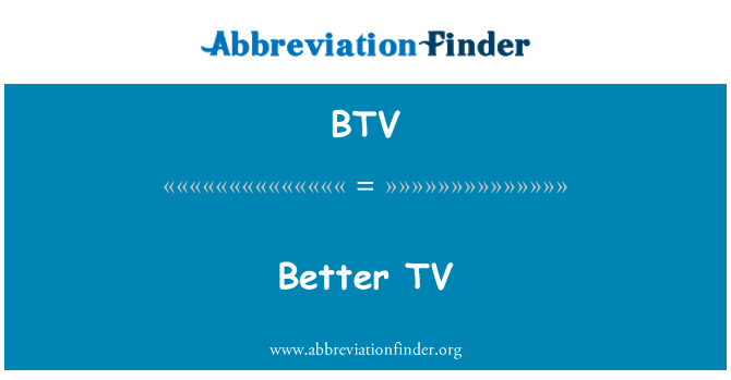 BTV: Better TV