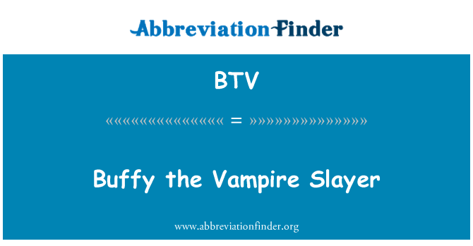 BTV: Buffy the Vampire Slayer