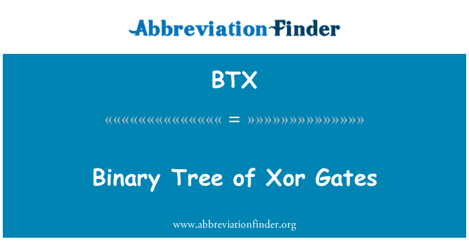 BTX: Binary Tree of Xor Gates