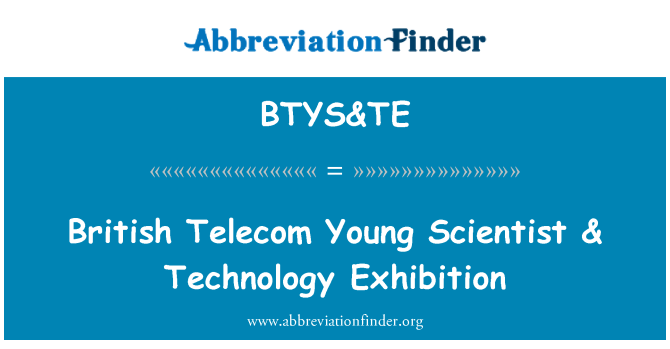 BTYS&TE: British Telecom Young Scientist & Technology Exhibition