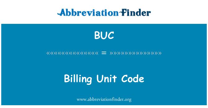 BUC: Billing Unit Code