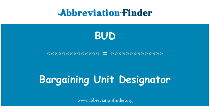BUD: Bargaining Unit Designator