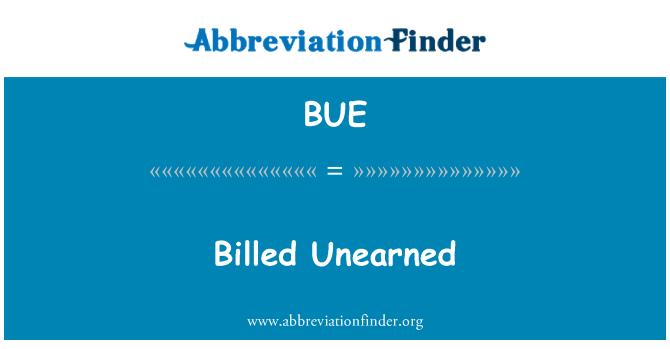 BUE: Billed Unearned