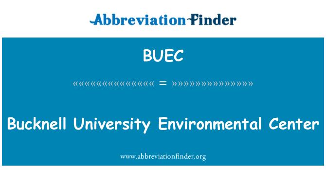 BUEC: Bucknell University Environmental Center