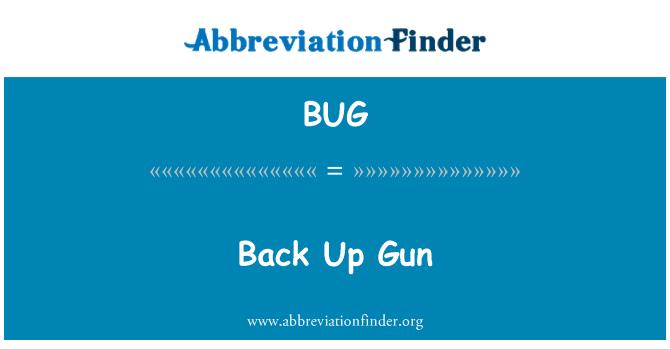 BUG: Back Up Gun