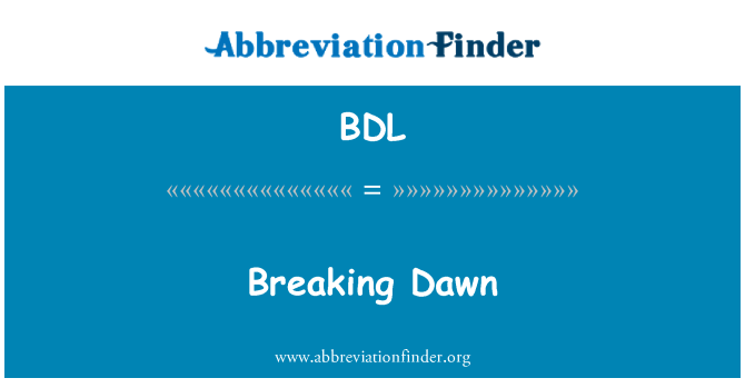 BDL: Breaking Dawn