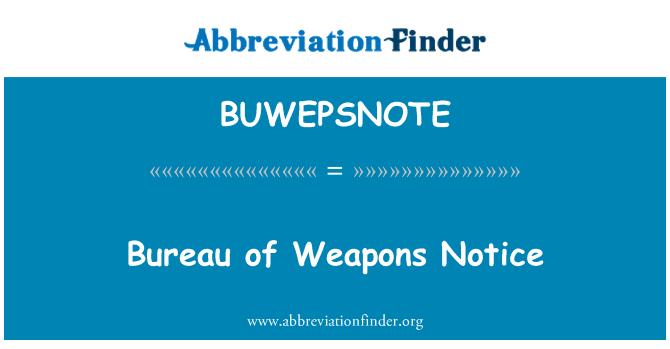 BUWEPSNOTE: Bureau of Weapons Notice