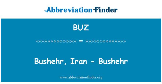 BUZ: Bushehr, Iran - Bushehr