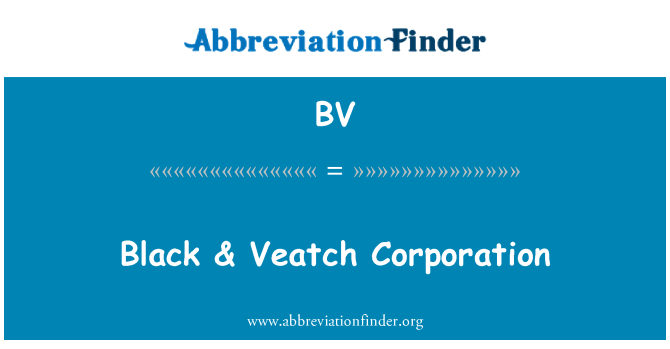 BV: Black & Veatch Corporation