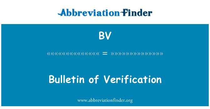 BV: Bulletin of Verification