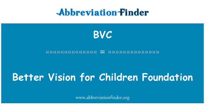 BVC: Better Vision for Children Foundation