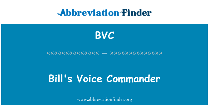 BVC: Bill's Voice Commander