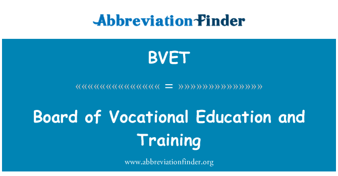 BVET: Board of Vocational Education and Training
