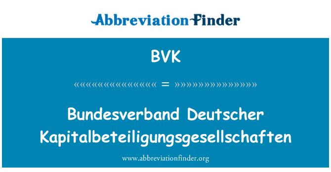 BVK: Bundesverband Deutscher Kapitalbeteiligungsgesellschaften