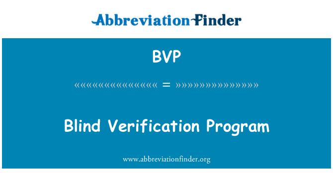 BVP: Blind Verification Program