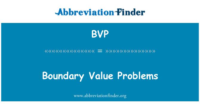 BVP: Boundary Value Problems