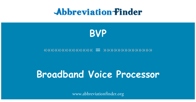 BVP: Broadband Voice Processor
