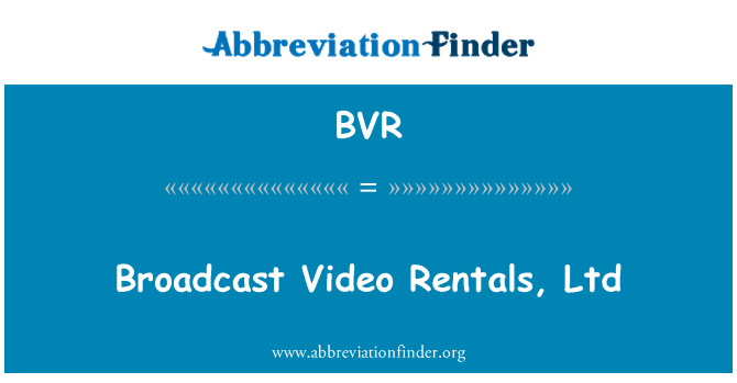 BVR: Broadcast Video Rentals, Ltd