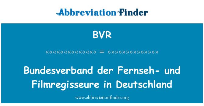 BVR: Bundesverband der Fernseh- und Filmregisseure in Deutschland