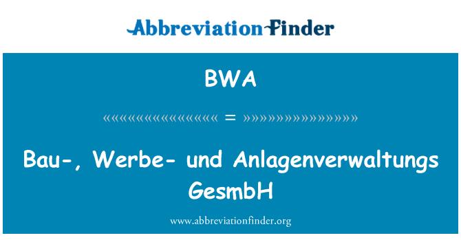 BWA: Bau-, Werbe- und Anlagenverwaltungs GesmbH