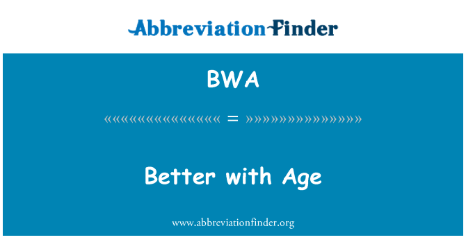 BWA: Better with Age