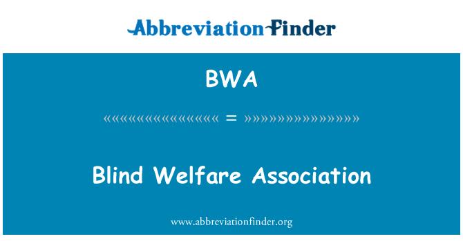 BWA: Blind Welfare Association