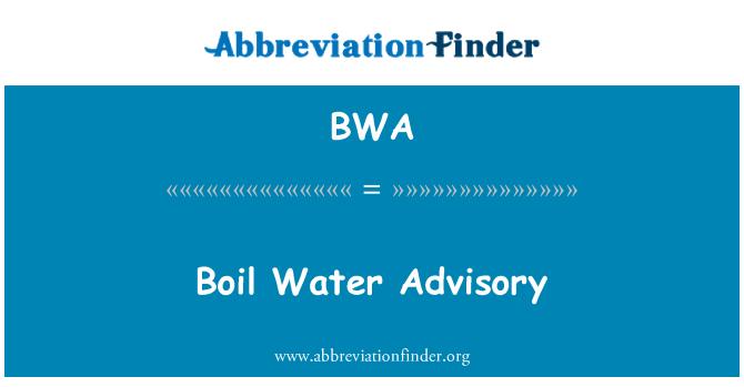 BWA: Boil Water Advisory