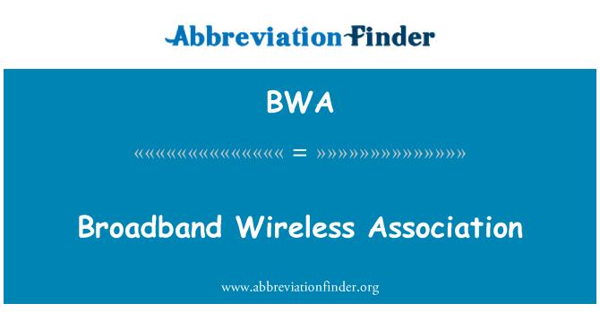 BWA: Broadband Wireless Association