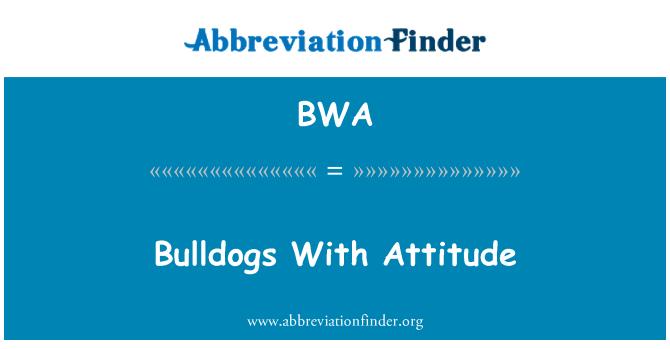 BWA: Bulldogs With Attitude