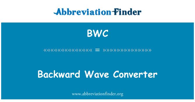 BWC: Backward Wave Converter