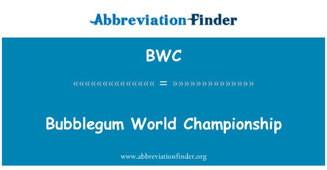 BWC: Bubblegum World Championship