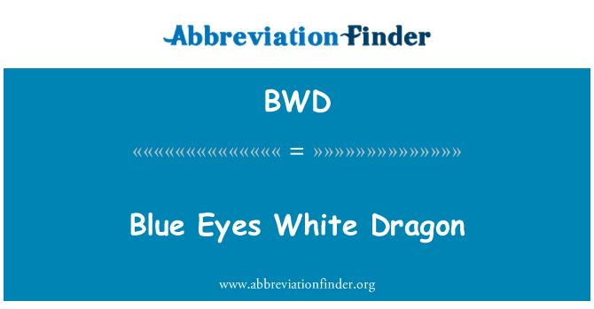 BWD: Blue Eyes White Dragon