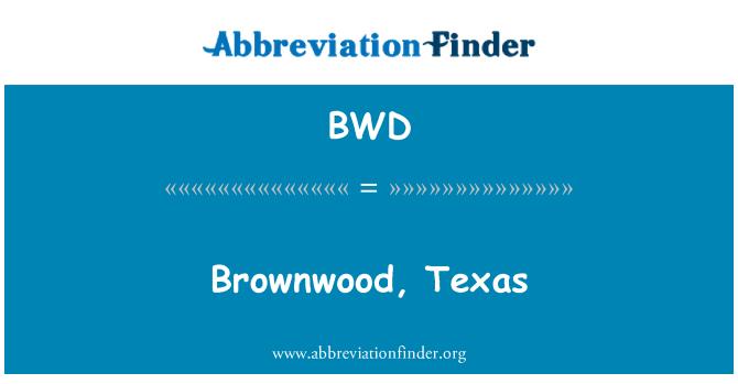 BWD: Brownwood, Texas