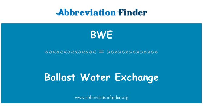BWE: Ballast Water Exchange
