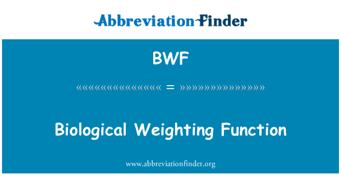 BWF: Biological Weighting Function