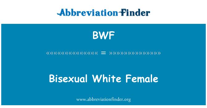 BWF: Bisexual White Female