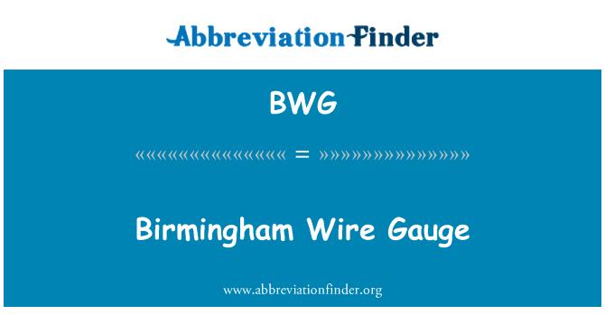 BWG: Birmingham Wire Gauge