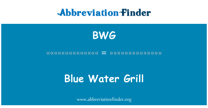 BWG: Blue Water Grill