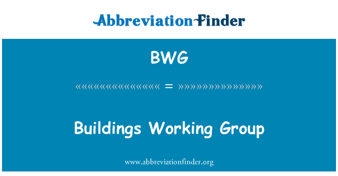 BWG: Buildings Working Group