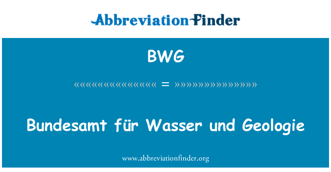 BWG: Bundesamt für Wasser und Geologie