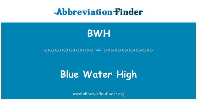 BWH: Blue Water High