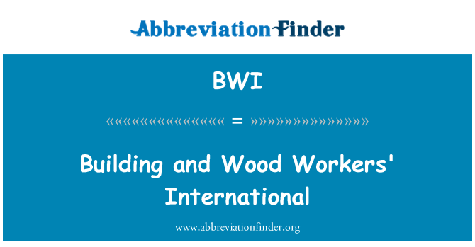 BWI: Building and Wood Workers' International