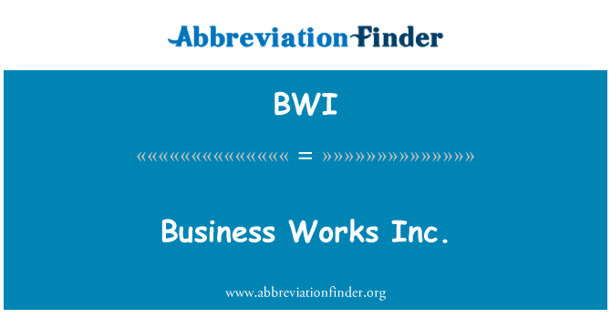 BWI: Business Works Inc.